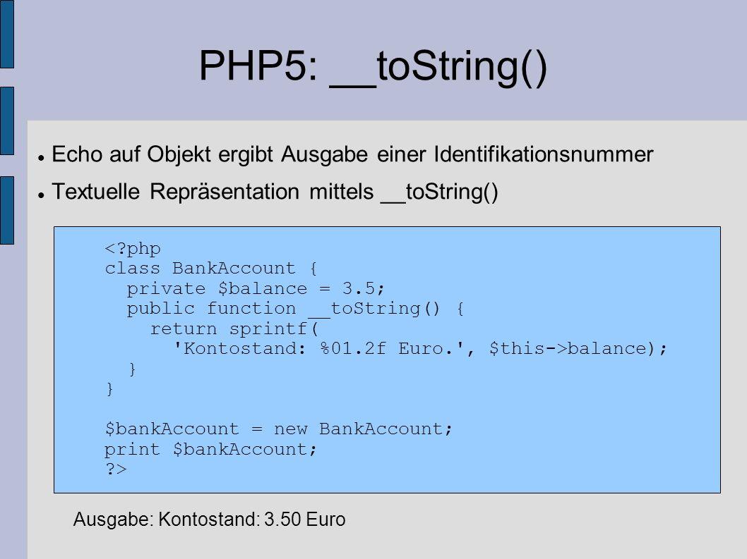 PHP5: __toString() Echo auf Objekt ergibt Ausgabe einer Identifikationsnummer. Textuelle Repräsentation mittels __toString()