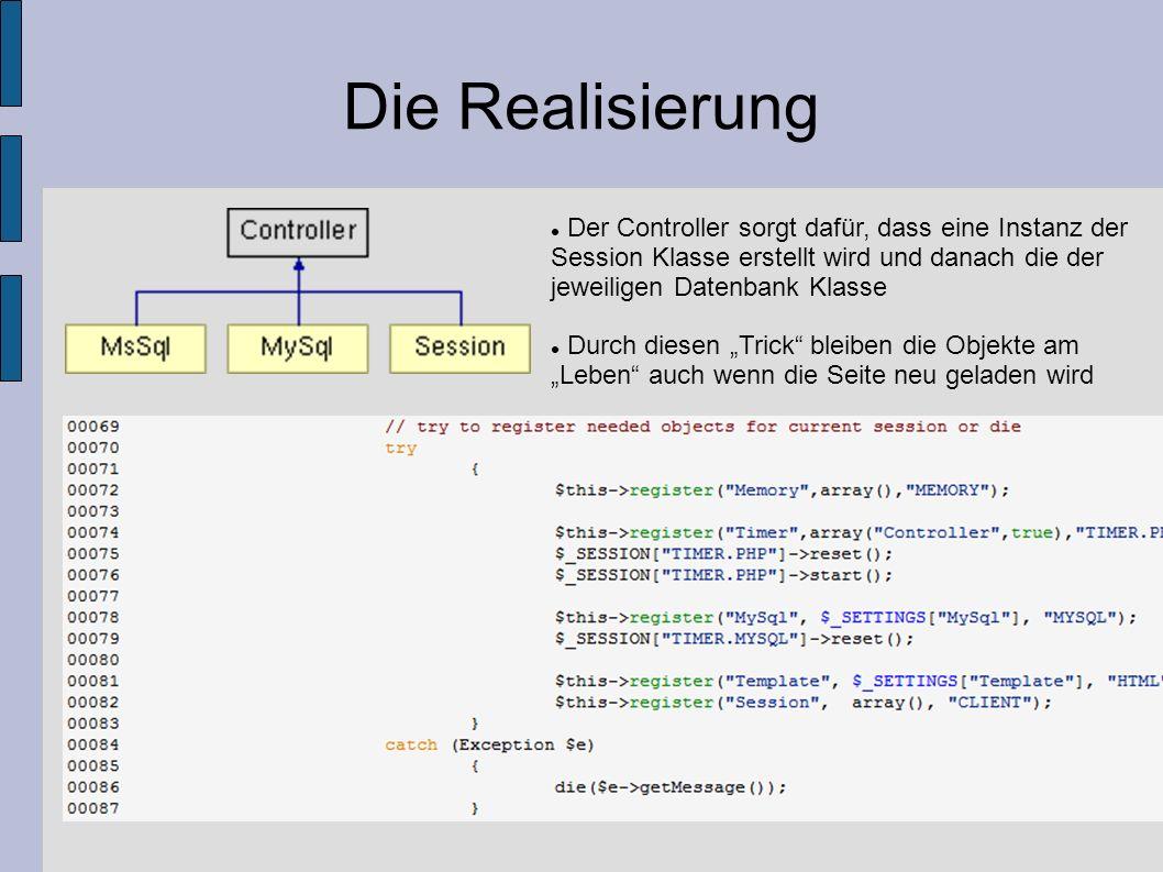 Die Realisierung Der Controller sorgt dafür, dass eine Instanz der Session Klasse erstellt wird und danach die der jeweiligen Datenbank Klasse.