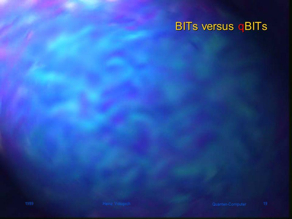 BITs versus qBITs 1999 Heinz Volopich