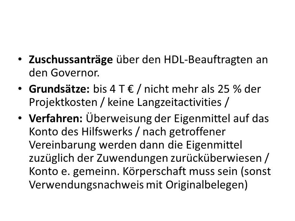 Zuschussanträge über den HDL-Beauftragten an den Governor.