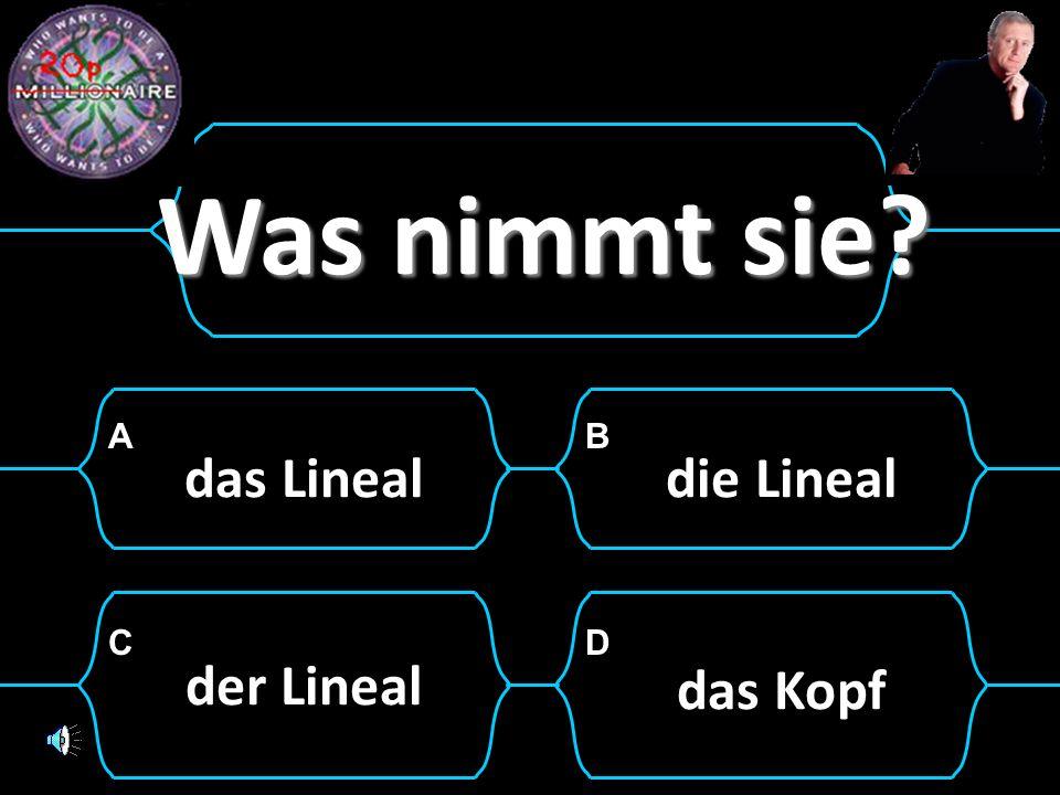 Was nimmt sie das Lineal die Lineal der Lineal das Kopf