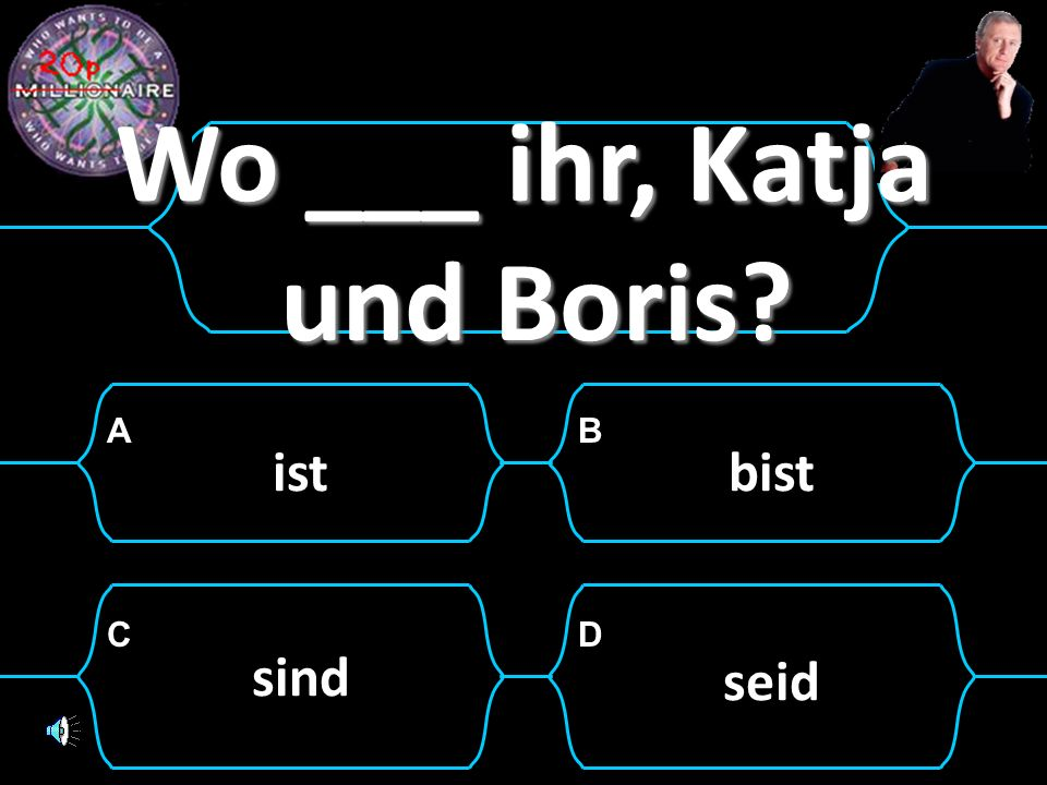 Wo ___ ihr, Katja und Boris