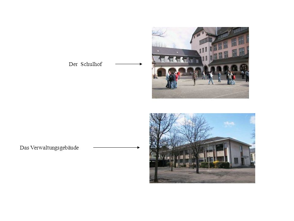 Der Schulhof Das Verwaltungsgebäude