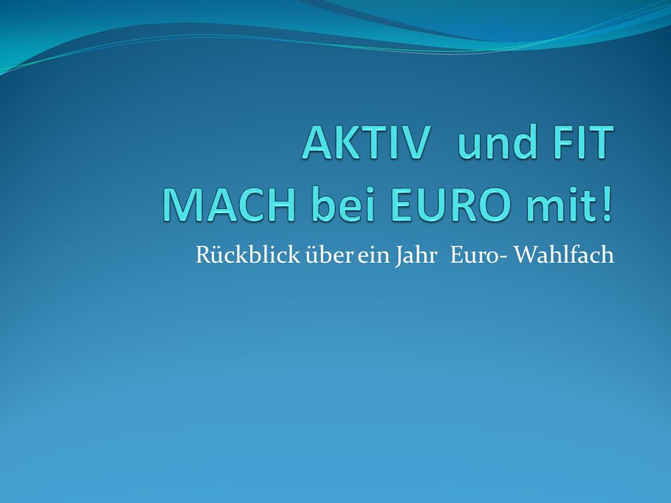 AKTIV und FIT MACH bei EURO mit!