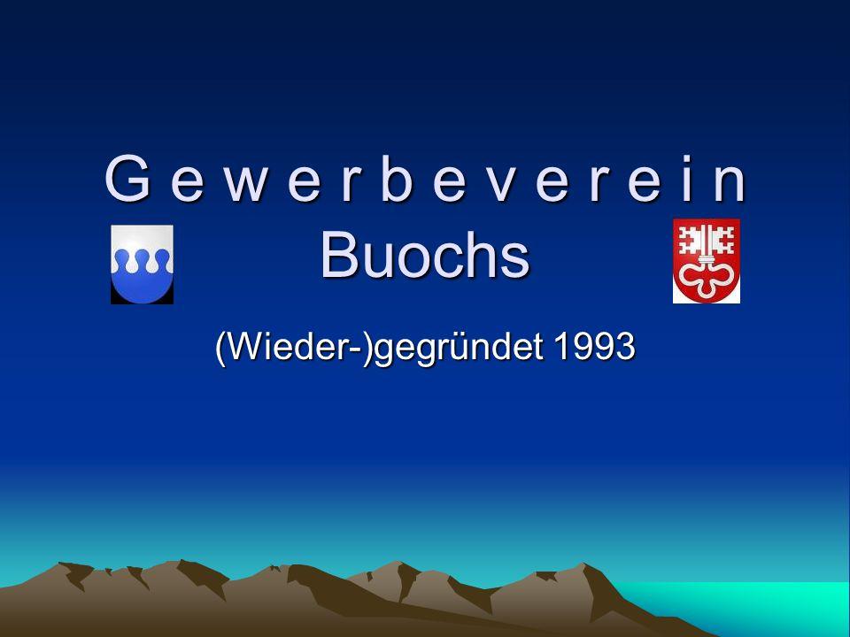 G e w e r b e v e r e i n Buochs (Wieder-)gegründet 1993