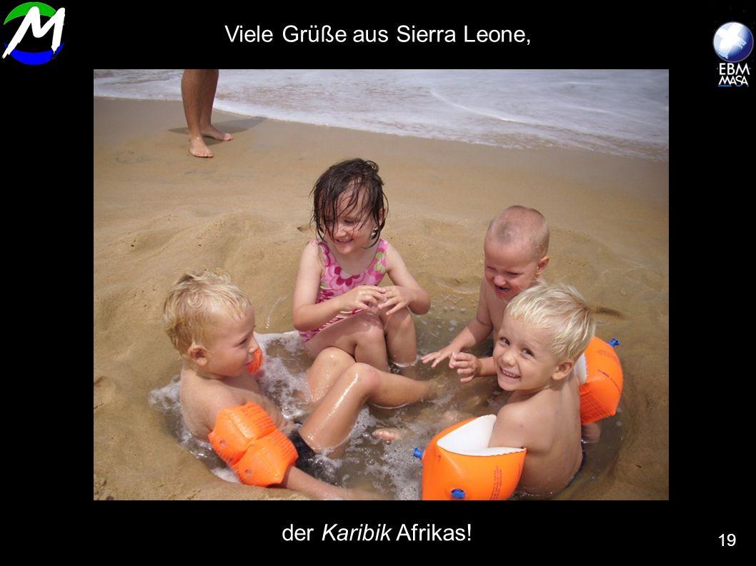 Viele Grüße aus Sierra Leone,
