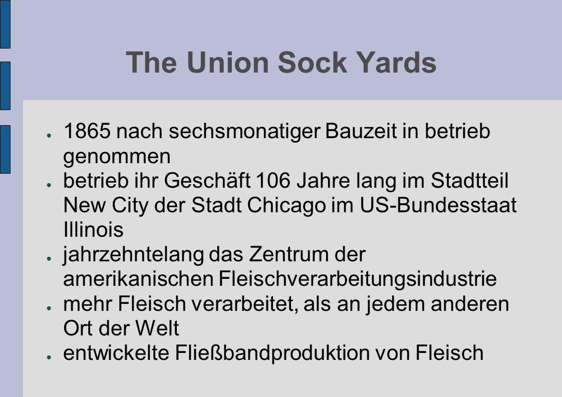 The Union Sock Yards1865 nach sechsmonatiger Bauzeit in betrieb genommen.