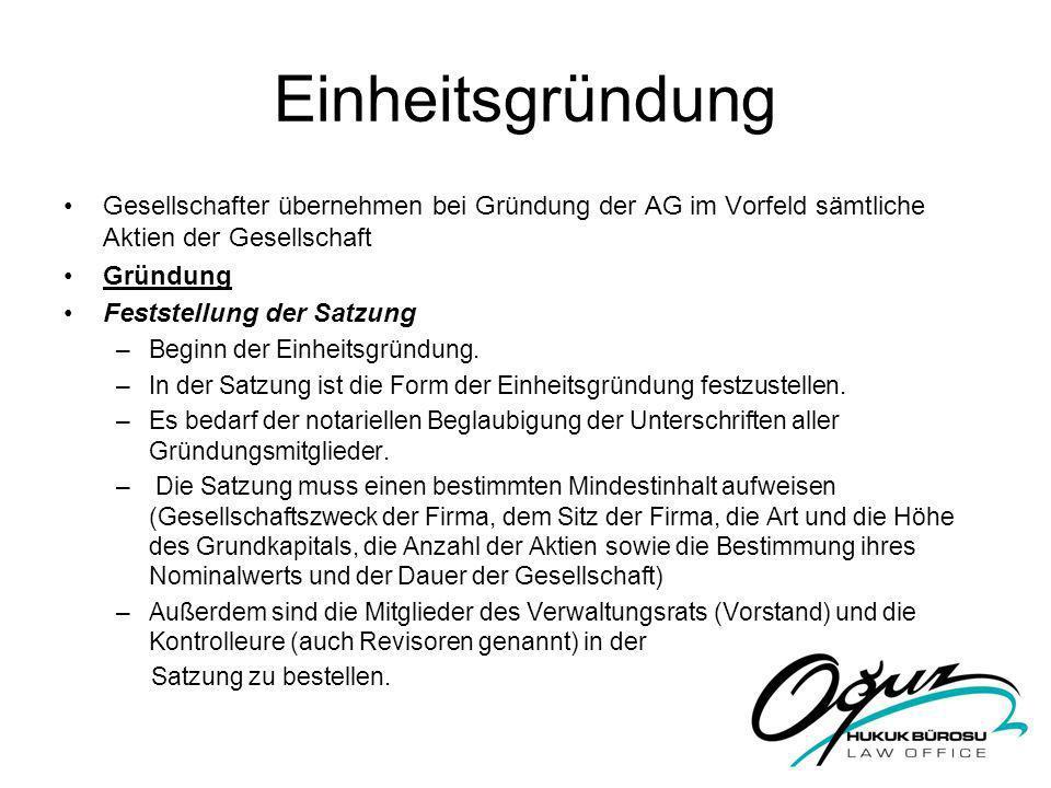 Einheitsgründung Gesellschafter übernehmen bei Gründung der AG im Vorfeld sämtliche Aktien der Gesellschaft.