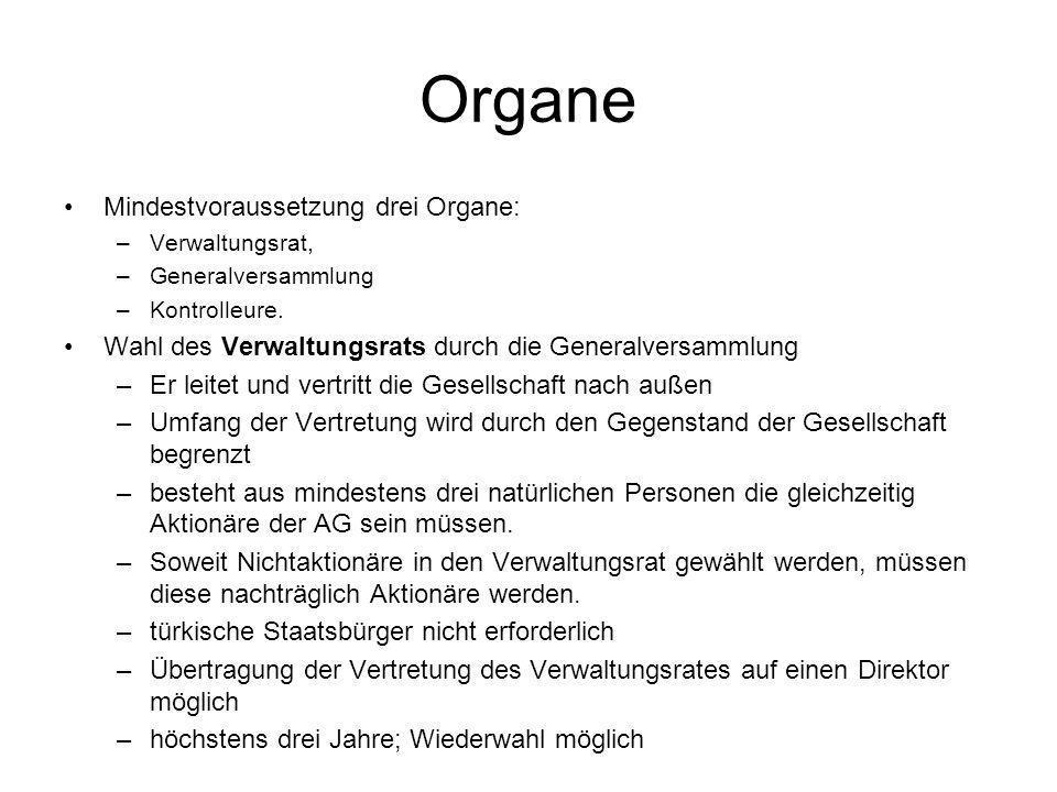 Organe Mindestvoraussetzung drei Organe: