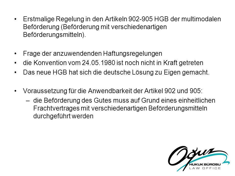 Erstmalige Regelung in den Artikeln 902-905 HGB der multimodalen Beförderung (Beförderung mit verschiedenartigen Beförderungsmitteln).