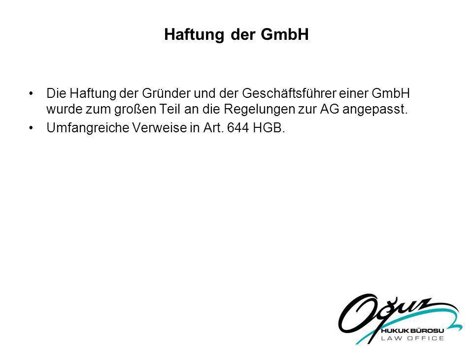 Haftung der GmbH Die Haftung der Gründer und der Geschäftsführer einer GmbH wurde zum großen Teil an die Regelungen zur AG angepasst.