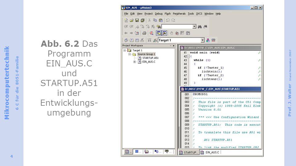 Abb. 6. 2 Das Programm EIN_AUS. C und STARTUP