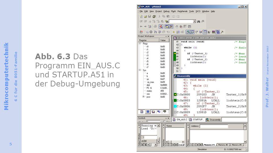 Abb. 6.3 Das Programm EIN_AUS.C und STARTUP.A51 in der Debug-Umgebung