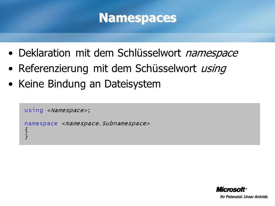Namespaces Deklaration mit dem Schlüsselwort namespace