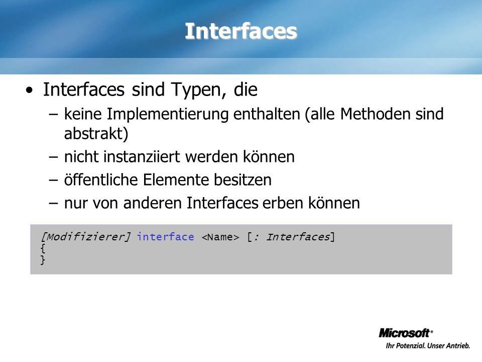 Interfaces Interfaces sind Typen, die
