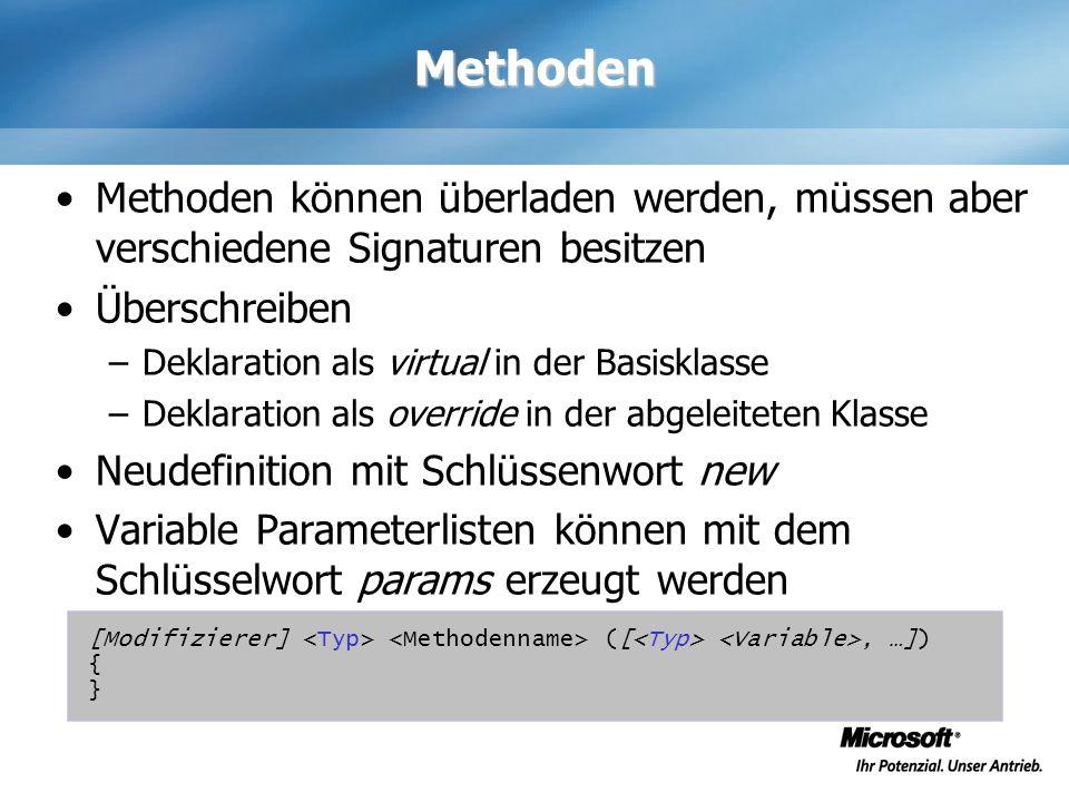 Methoden Methoden können überladen werden, müssen aber verschiedene Signaturen besitzen. Überschreiben.