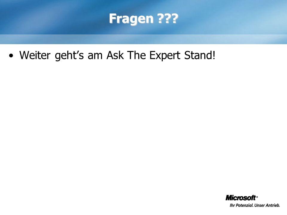 Fragen Weiter geht's am Ask The Expert Stand!