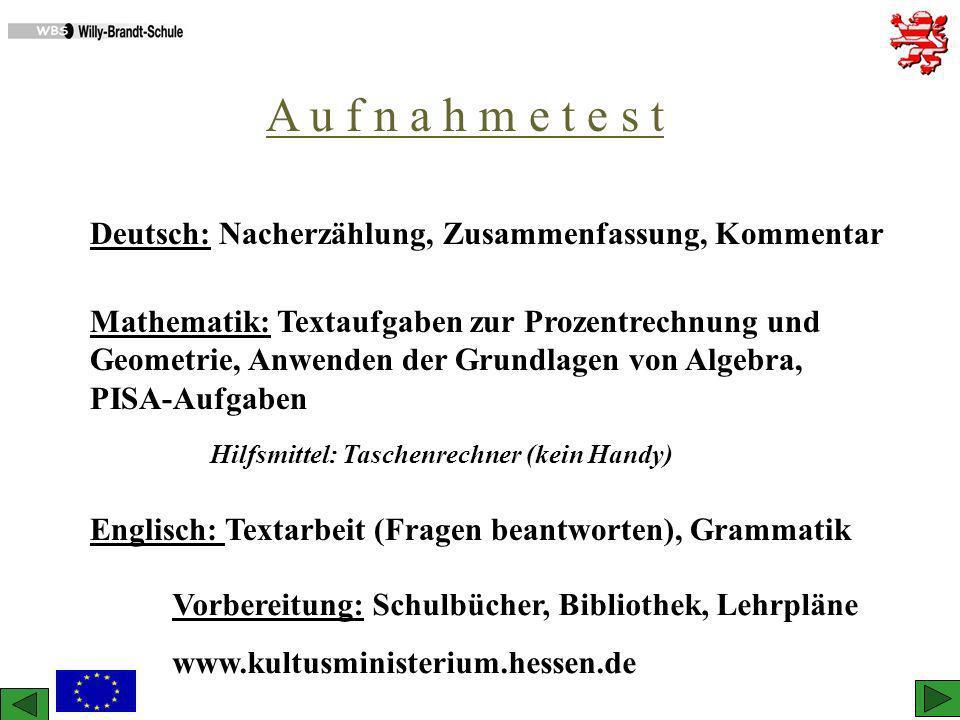 A u f n a h m e t e s t Deutsch: Nacherzählung, Zusammenfassung, Kommentar.
