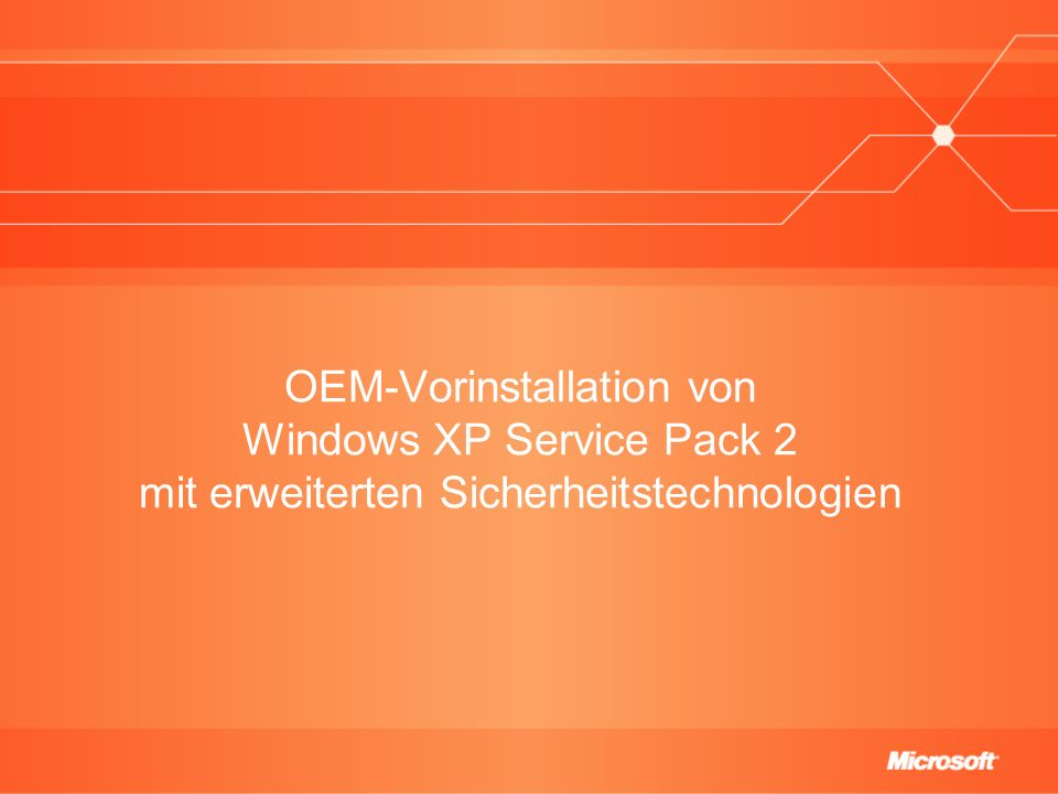 OEM-Vorinstallation von Windows XP Service Pack 2 mit erweiterten Sicherheitstechnologien