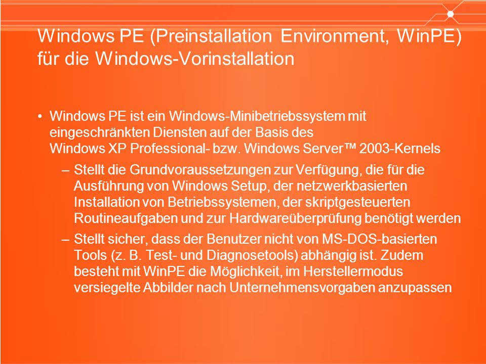Windows PE (Preinstallation Environment, WinPE) für die Windows-Vorinstallation
