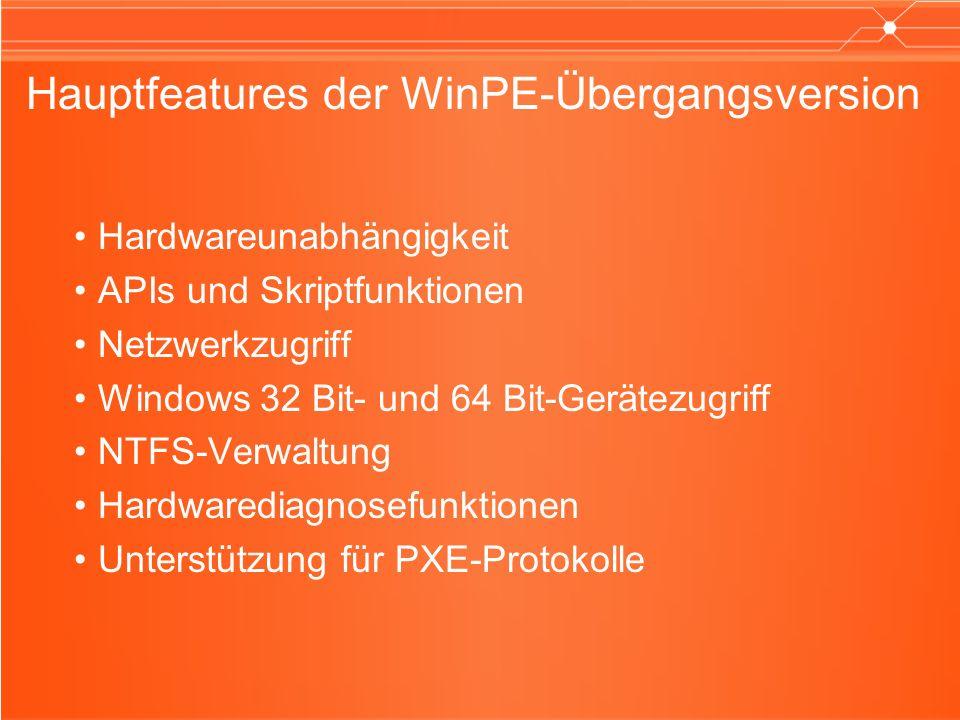 Hauptfeatures der WinPE-Übergangsversion