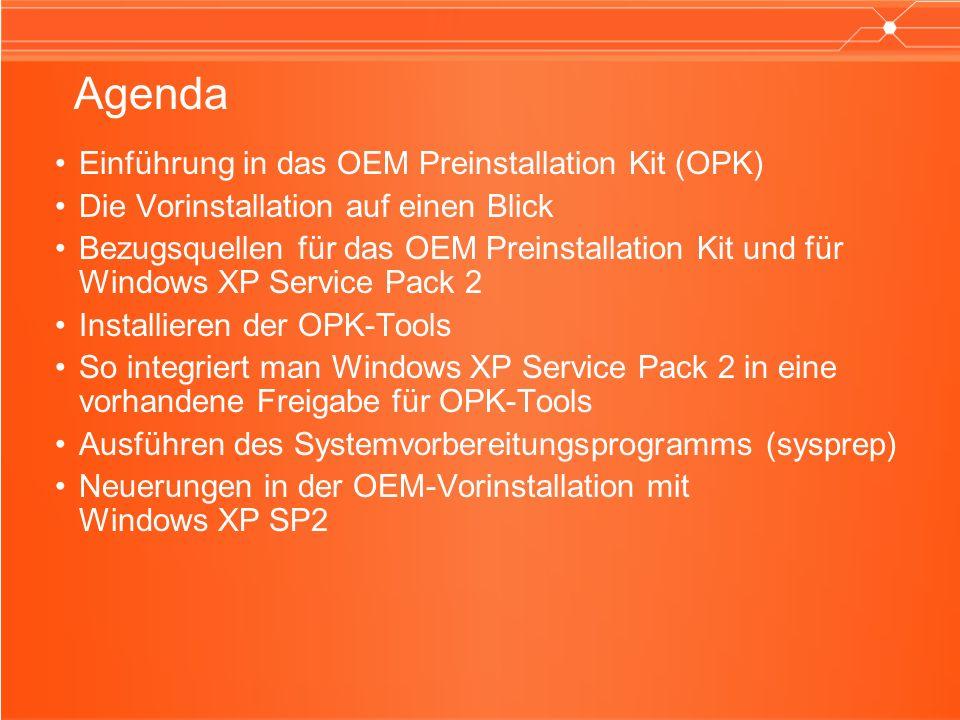 Agenda Einführung in das OEM Preinstallation Kit (OPK)