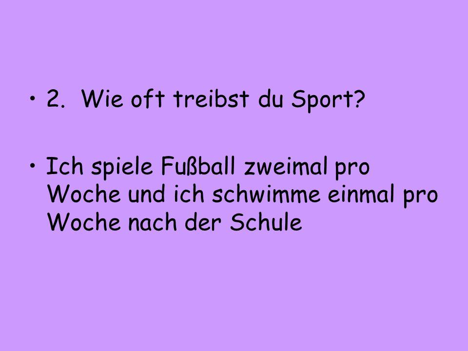 2. Wie oft treibst du Sport