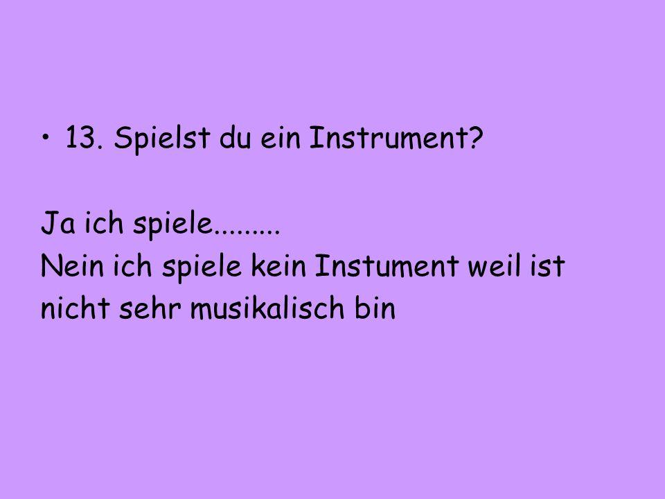 13. Spielst du ein Instrument