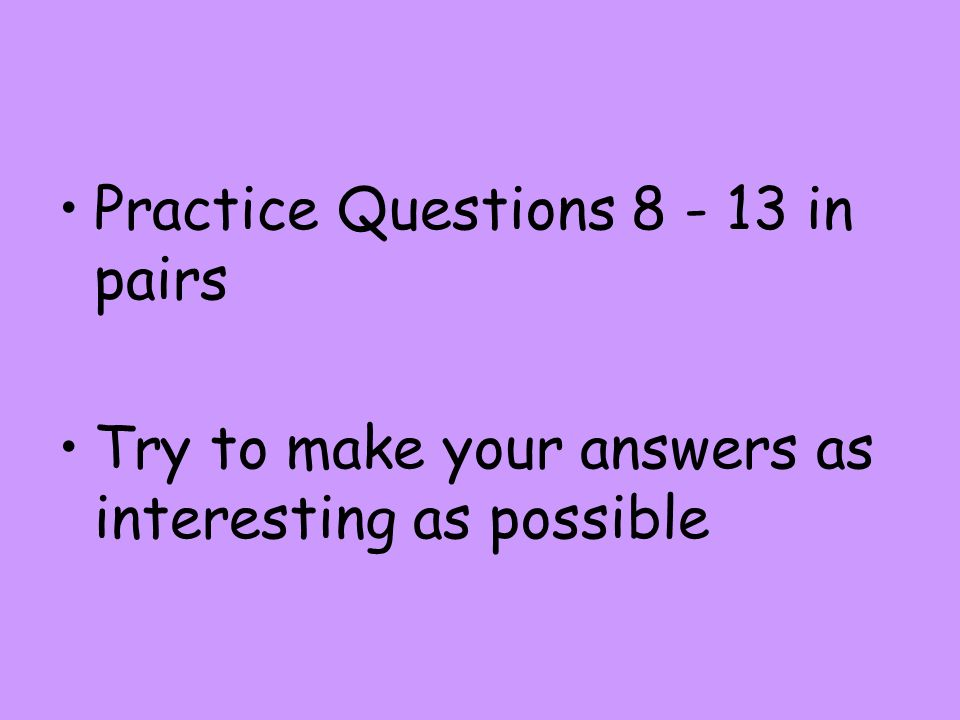 Practice Questions 8 - 13 in pairs