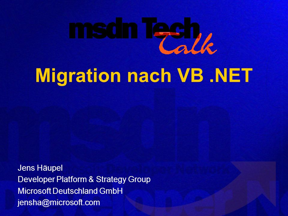 Migration nach VB .NET Jens Häupel Developer Platform & Strategy Group