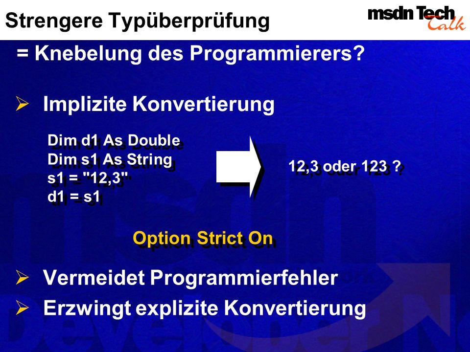 Strengere Typüberprüfung = Knebelung des Programmierers