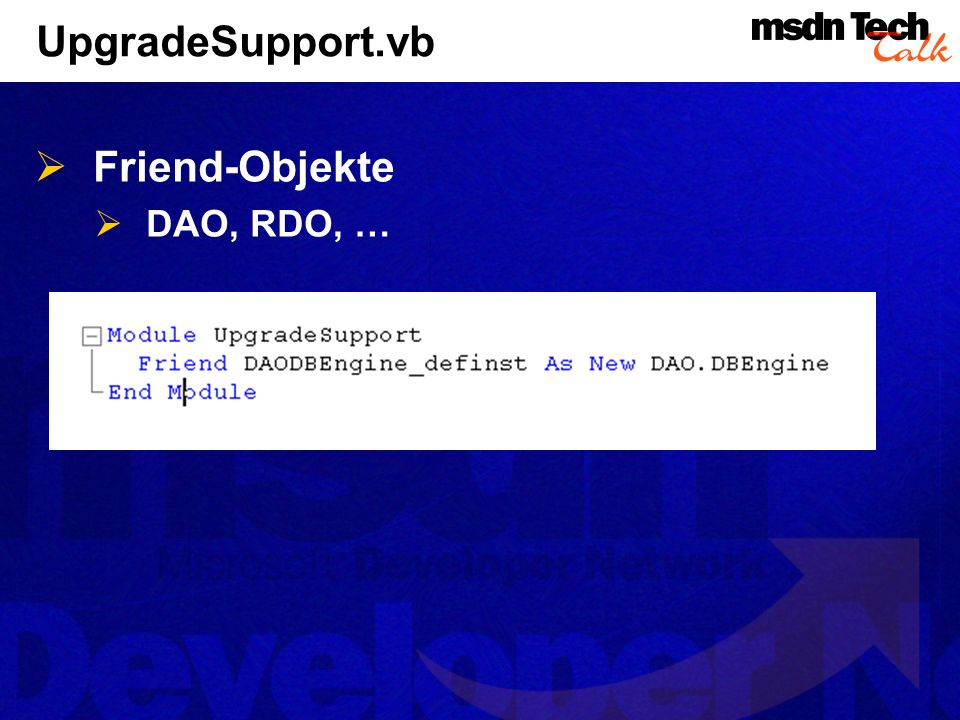 UpgradeSupport.vb Friend-Objekte DAO, RDO, …