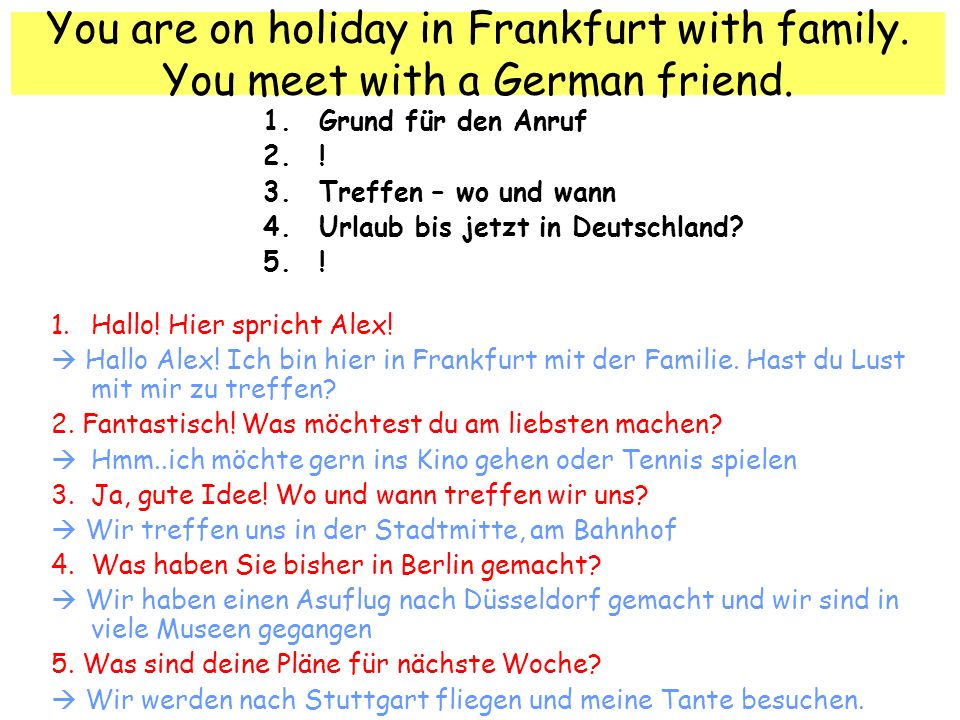 You are on holiday in Frankfurt with family