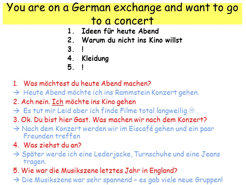 You are on a German exchange and want to go to a concert