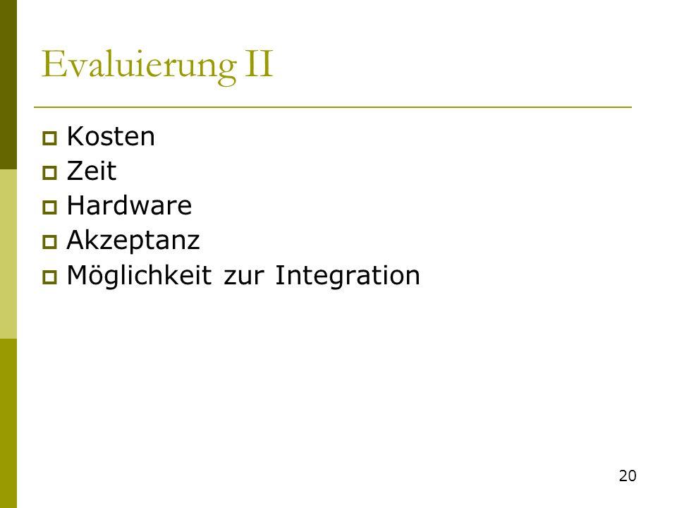 Evaluierung II Kosten Zeit Hardware Akzeptanz