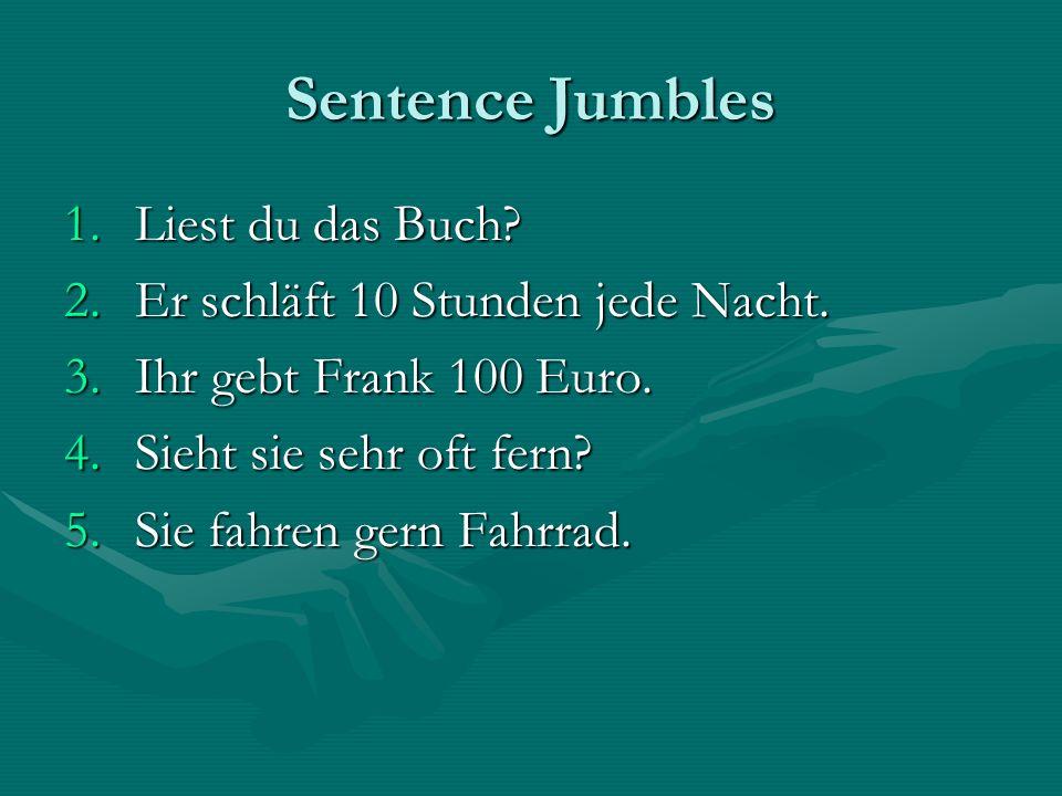 Sentence Jumbles Liest du das Buch Er schläft 10 Stunden jede Nacht.