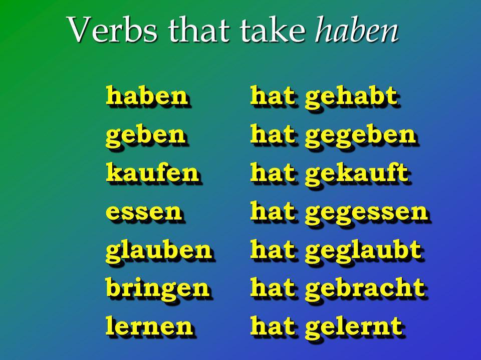 Verbs that take haben haben hat gehabt geben hat gegeben