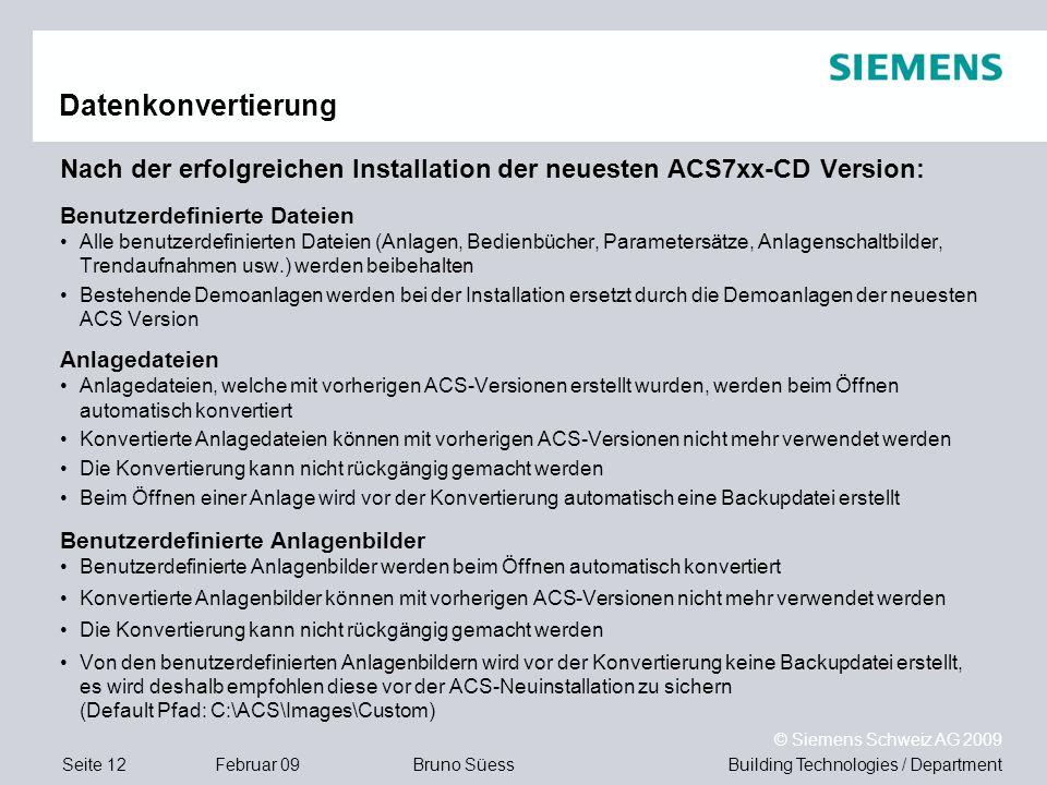 Datenkonvertierung Nach der erfolgreichen Installation der neuesten ACS7xx-CD Version: Benutzerdefinierte Dateien.