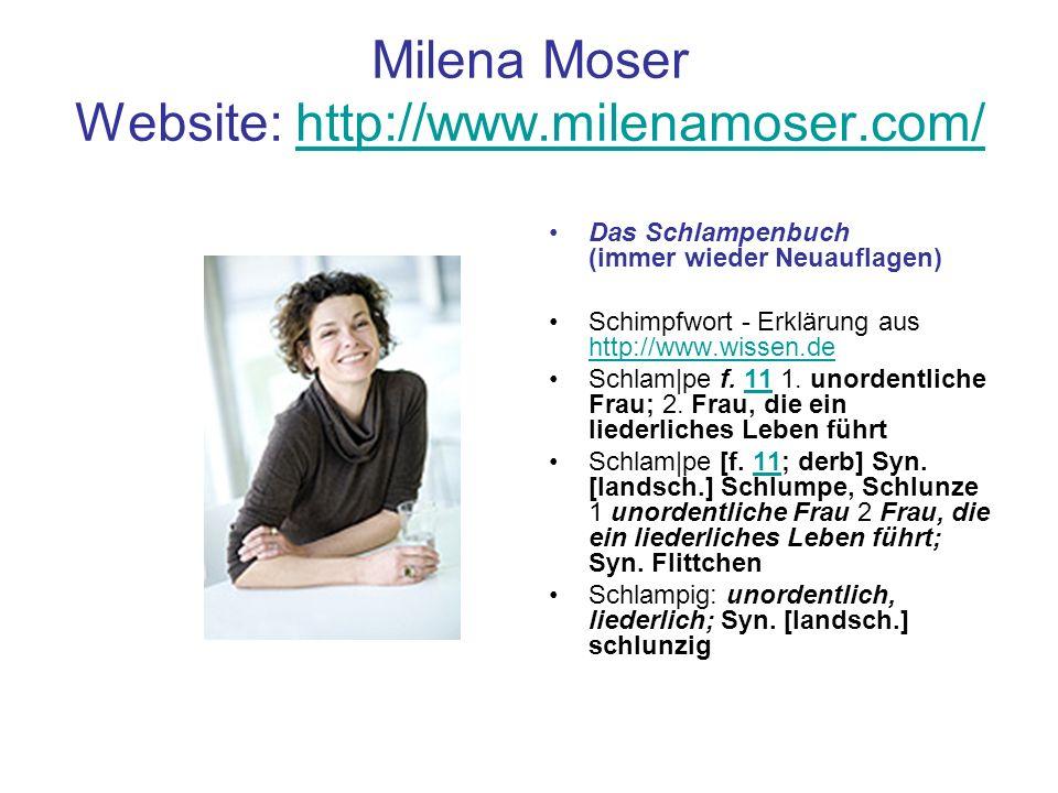 Milena Moser Website: http://www.milenamoser.com/