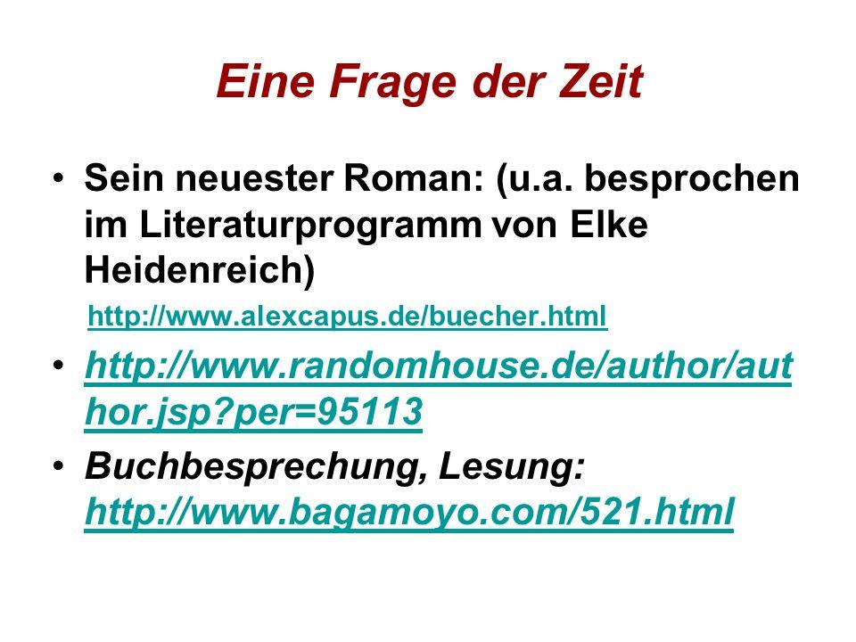 Eine Frage der Zeit Sein neuester Roman: (u.a. besprochen im Literaturprogramm von Elke Heidenreich)
