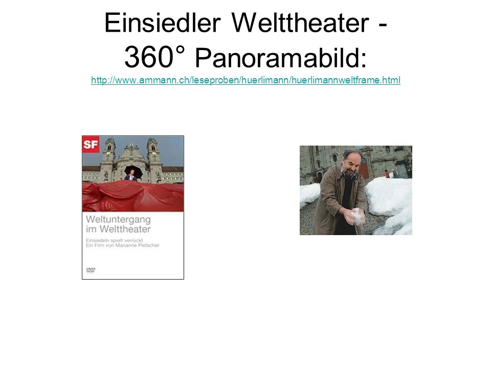 Einsiedler Welttheater - 360° Panoramabild: http://www. ammann