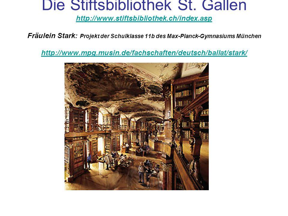 Die Stiftsbibliothek St. Gallen http://www. stiftsbibliothek. ch/index
