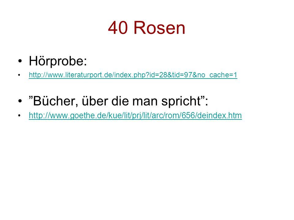 40 Rosen Hörprobe: Bücher, über die man spricht :