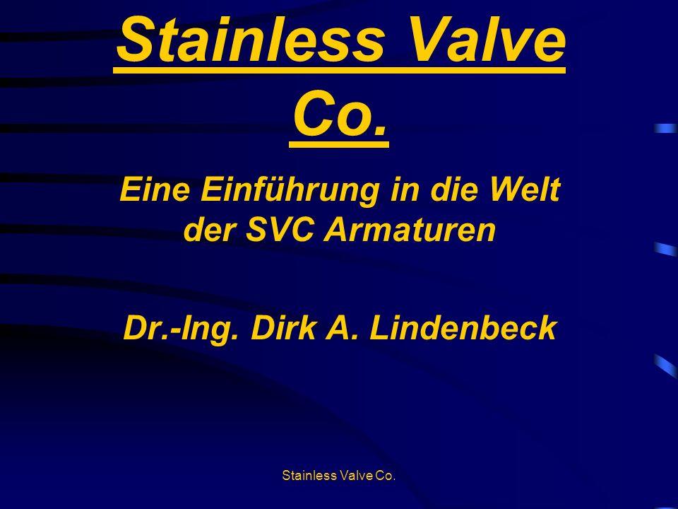 Stainless Valve Co. Eine Einführung in die Welt der SVC Armaturen