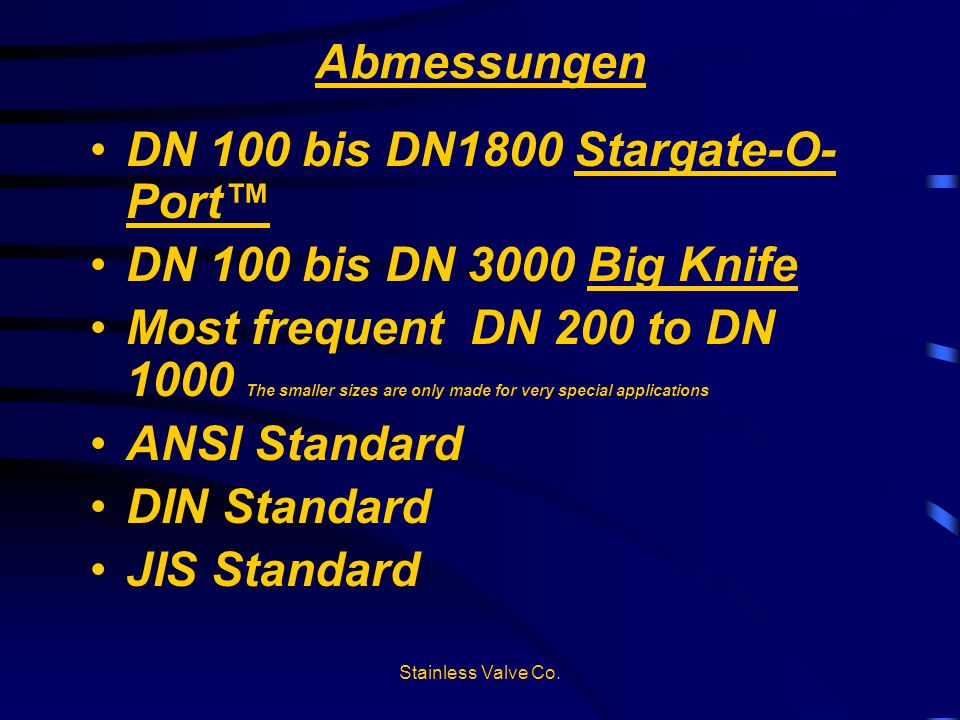 DN 100 bis DN1800 Stargate-O-Port™ DN 100 bis DN 3000 Big Knife