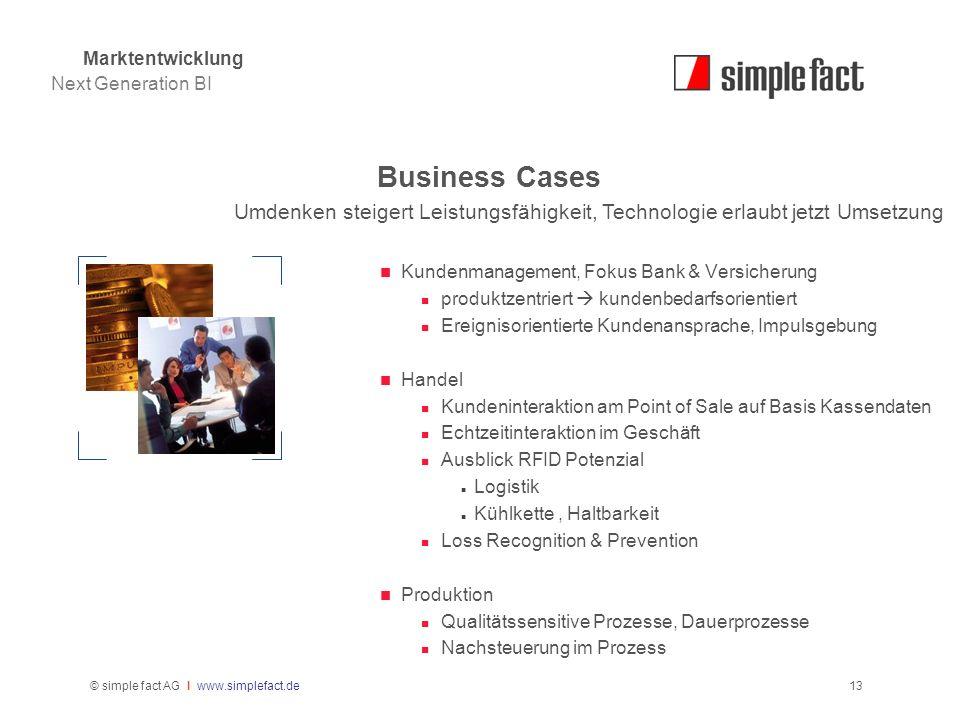 Marktentwicklung Next Generation BI. Business Cases. Umdenken steigert Leistungsfähigkeit, Technologie erlaubt jetzt Umsetzung.