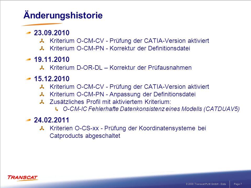 Änderungshistorie 23.09.2010. Kriterium O-CM-CV - Prüfung der CATIA-Version aktiviert. Kriterium O-CM-PN - Korrektur der Definitionsdatei.
