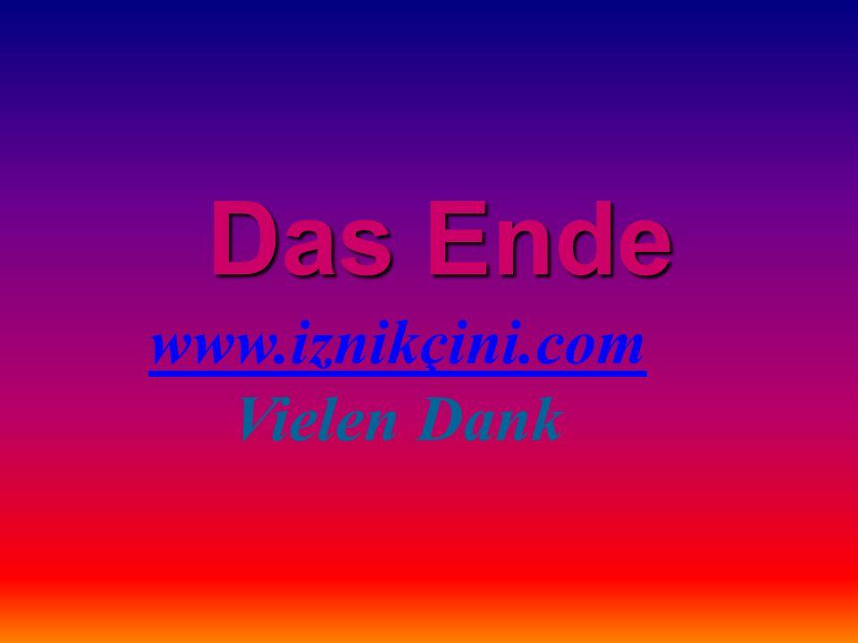 Das Ende www.iznikçini.com Vielen Dank