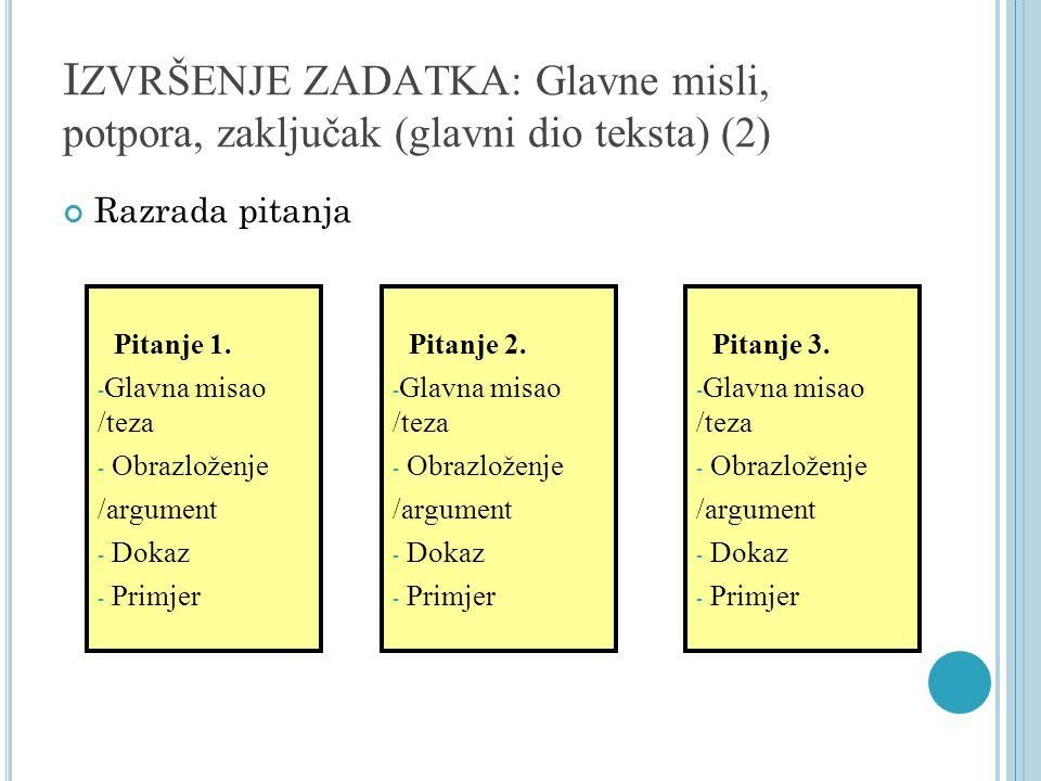 IZVRŠENJE ZADATKA: Glavne misli, potpora, zaključak (glavni dio teksta) (2)