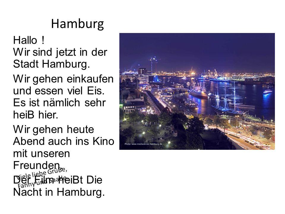 Hamburg Hallo ! Wir sind jetzt in der Stadt Hamburg.